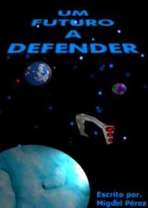 Um futuro a defender - ficção científica